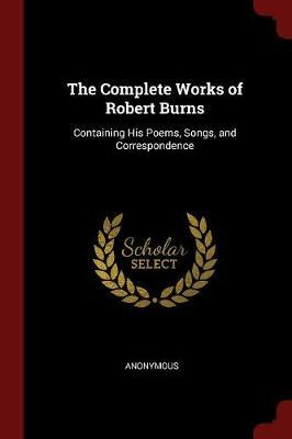 The Complete Works of Robert Burns by * Anonymous image