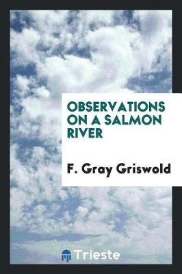 Observations on a Salmon River by F. Gray Griswold