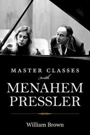 Master Classes with Menahem Pressler by William Brown