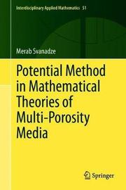 Potential Method in Mathematical Theories of Multi-Porosity Media by Merab Svanadze