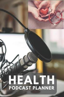 Health Podcast Planner by Gail Notebooks