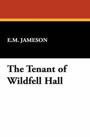 The Tenant of Wildfell Hall by E.M. Jameson image