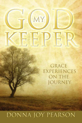 God My Keeper by Donna Joy Pearson image
