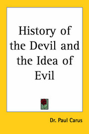 History of the Devil and the Idea of Evil (1900) by Paul Carus