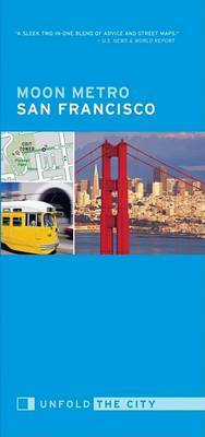 Moon Metro San Francisco: Unfold the City by Avalon Travel Publishing image