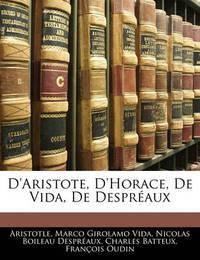 D'Aristote, D'Horace, de Vida, de Despraux by * Aristotle
