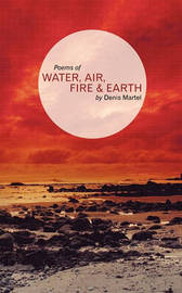 Water; Air; Fire & Earth by Martel Denis Martel