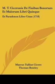 M. T. Ciceronis De Finibus Bonorum Et Malorum Libri Quinque: Et Paradoxon Liber Unus (1718) by Marcus Tullius Cicero image