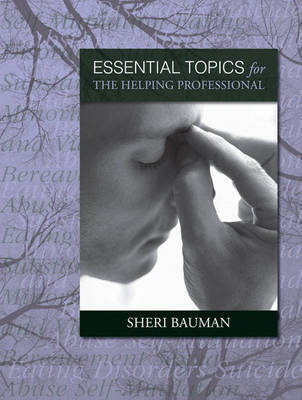 Essential Topics for the Helping Professional by Sheri Bauman