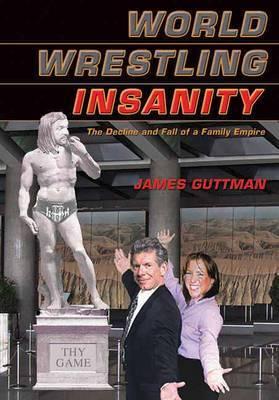 World Wrestling Insanity by James Guttman image
