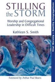 Stilling the Storm by Kathleen Shelton Smith