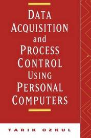 Data Acquisition and Process Control Using Personal Computers by Tarik Ozkul image