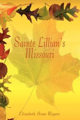 Sainte Lillian's Missouri by Elizabeth Anne Rogers