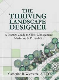 The Thriving Landscape Designer by Catherine B Wiersema