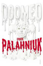 Doomed by Chuck Palahniuk
