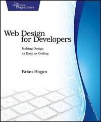 Web Design for Developers: A Programmer's Guide to Design Tools and Techniques by Brian P. Hogan image