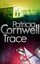 Trace (Kay Scarpetta #13) UK Ed. by Patricia Cornwell