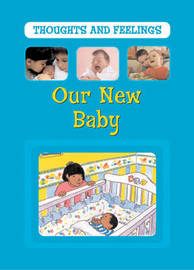 Thoughts and Feelings: Our New Baby by Jen Green image