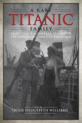 Rare Titanic Family by Julie Hedgepeth Williams