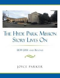 The Hyde Park Mission Story Lives on by Joyce Parker