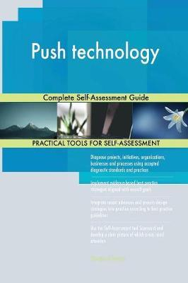 Push Technology Complete Self-Assessment Guide by Gerardus Blokdyk image