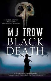 Black Death by M.J. Trow