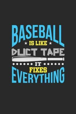 Baseball Is Like Duct Tape It Fixes Everything by Roasting Pumpkins