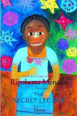 The Secret Legacy by Rigoberta Menchu