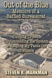 Out of the Blue: Memoirs of a Baffled Bureaucrat by Steven R. Markman image
