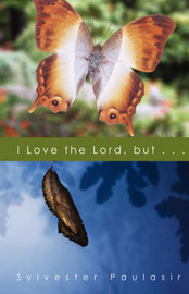 I Love the Lord, But... by Sylvester Paulasir image