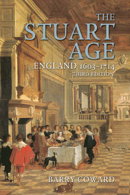 The Stuart Age: England 1603-1714 by Barry Coward image