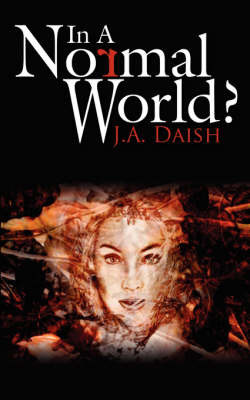 In A Normal World? by J.A., Daish image