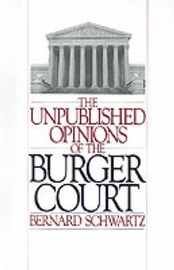 The Unpublished Opinions of the Burger Court by Bernard Schwartz image