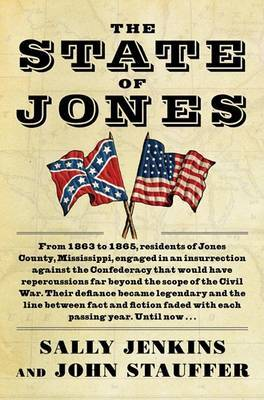 The State of Jones: The Small Southern County That Seceded from the Confederacy by Sally Jenkins image