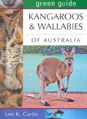 Kangaroos and Wallabies of Australia by Lee K Curtis