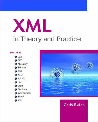 XML in Theory and Practice by Chris Bates