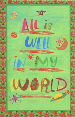 All is Well in My World by * Anonymous image