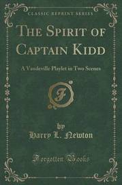 The Spirit of Captain Kidd by Harry L Newton
