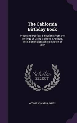 The California Birthday Book by George Wharton James