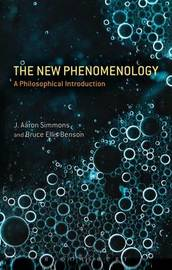 The New Phenomenology by J. Aaron Simmons