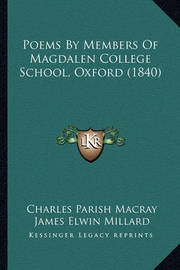 Poems by Members of Magdalen College School, Oxford (1840) by Charles Parish Macray