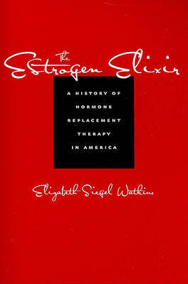 The Estrogen Elixir by Elizabeth Siegel Watkins