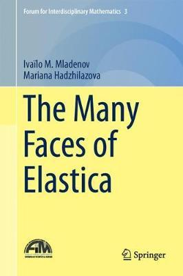 The Many Faces of Elastica by Ivailo M. Mladenov