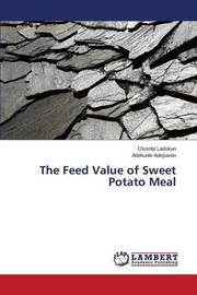 The Feed Value of Sweet Potato Meal by Ladokun Olusola
