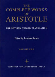 Complete Works of Aristotle, Volume 2 by * Aristotle