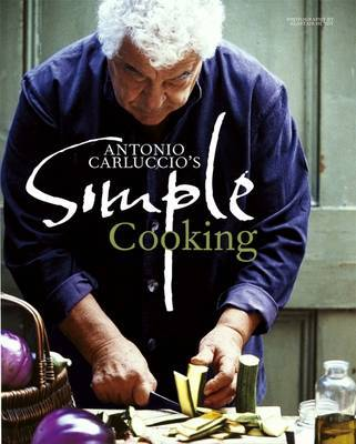 Antonio Carluccio's Simple Cooking by Antonio Carluccio