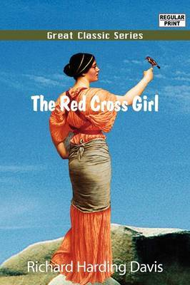 The Red Cross Girl by Richard Harding Davis image