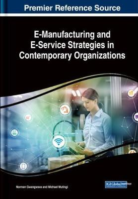 E-Manufacturing and E-Service Strategies in Contemporary Organizations image