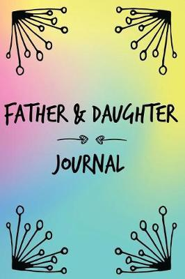 Father & Daughter Journal by Viewpoiint Publisher