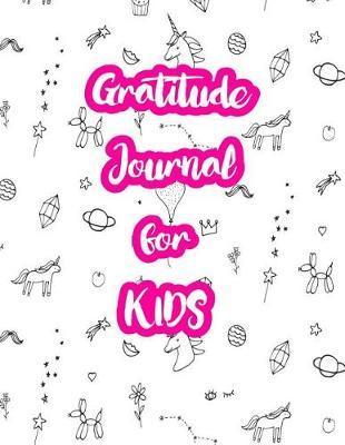 Gratitude Journal for Kids by Audrina Stanton
